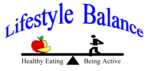 Lifestyle Balance - Healthy Eating, Being Active